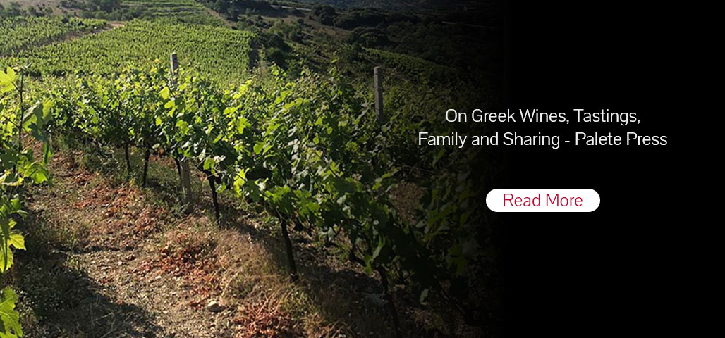 On Greek Wines, Tastings, Family and Sharing – Palate Press